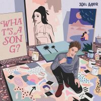 Cover Joel Baker - What's A Song