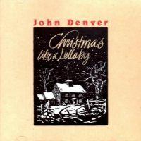 Cover John Denver - Christmas Like A Lullaby