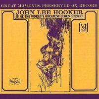 Cover John Lee Hooker - Is He The World's Greatest Blues Singer?
