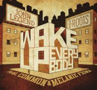 Cover John Legend & The Roots feat. Common & Melanie Fiona - Wake Up Everybody