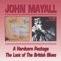 Cover John Mayall - A Hardcore Package / The Last Of The British Blues