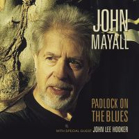 Cover John Mayall And The Bluesbreakers with John Lee Hooker - Padlock On The Blues