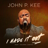 Cover John P. Kee feat. Zacardi Cortez - Made It Out