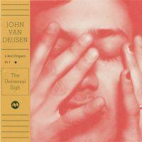 Cover John Van Deusen - (I Am) Origami Pt. 1 - The Universal Sigh