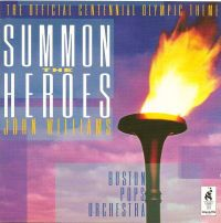 Cover John Williams / Boston Pops Orchestra - Summon The Heroes
