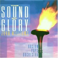 Cover John Williams / Boston Pops Orchestra - The Sound Of Glory