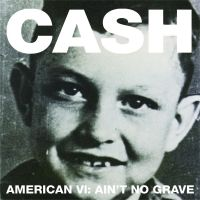 Cover Johnny Cash - American VI: Ain't No Grave
