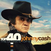 Cover Johnny Cash - Top 40 - His Ultimate Top 40 Collection