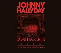 Cover Johnny Hallyday - Born Rocker Tour - Concert au Théâtre de Paris
