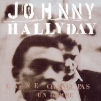 Cover Johnny Hallyday - Ça ne change pas un homme