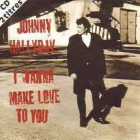 Cover Johnny Hallyday - I Wanna Make Love To You