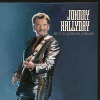 Cover Johnny Hallyday - Je n'ai jamais pleuré