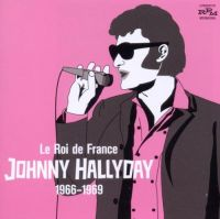 Cover Johnny Hallyday - Le roi de France 1966-1969