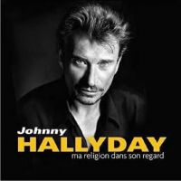 Cover Johnny Hallyday - Ma religion dans son regard