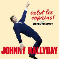 Cover Johnny Hallyday - Salut les copains! / Recentissime!