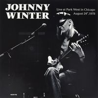 Cover Johnny Winter - Live At Park West In Chicago - August 24th, 1978