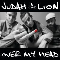 Cover Judah & The Lion - Over My Head