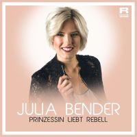 Cover Julia Bender - Prinzessin liebt Rebell