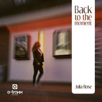 Cover Julia Rose - Back To The Moment