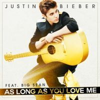 Cover Justin Bieber feat. Big Sean - As Long As You Love Me