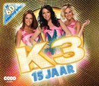 Cover K3 - 15 jaar - De 60 grootste hits!