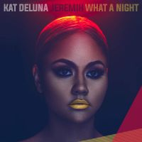 Cover Kat DeLuna feat. Jeremih - What A Night