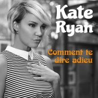 Cover Kate Ryan - Comment te dire adieu