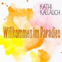 Cover Kathi Kallauch - Willkommen im Paradies