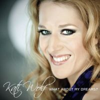 Cover Kati Wolf - What About My Dreams?