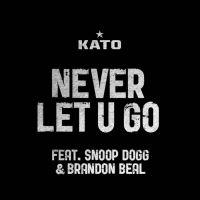 Cover Kato feat. Snoop Dogg & Brandon Beal - Never Let U Go