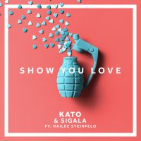 Cover Kato & Sigala feat. Hailee Steinfeld - Show You Love
