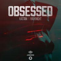 Cover Kattan feat. Rai Knight - Obsessed