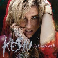 Cover Ke$ha - We R Who We R