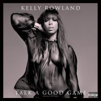 Cover Kelly Rowland - Talk A Good Game