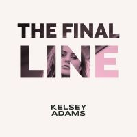 Cover Kelsey Adams - The Final Line