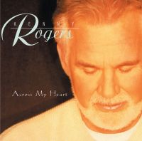 Cover Kenny Rogers - Across My Heart