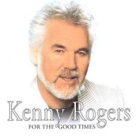 Cover Kenny Rogers - For The Good Times