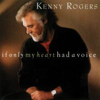 Cover Kenny Rogers - If Only My Heart Had A Voice