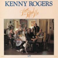 Cover Kenny Rogers - Love Lifted Me