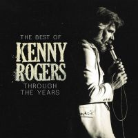 Cover Kenny Rogers - The Best Of Kenny Rogers - Through The Years