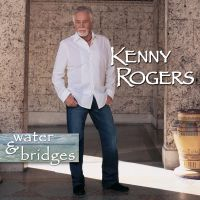 Cover Kenny Rogers - Water & Bridges