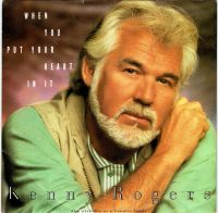 Cover Kenny Rogers - When You Put Your Heart In It