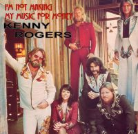Cover Kenny Rogers & The First Edition - I'm Not Making Music for Money