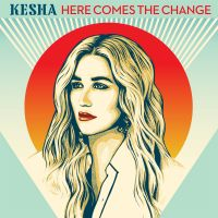 Cover Kesha - Here Comes The Change