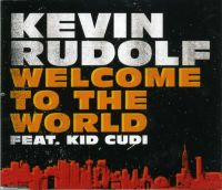 Cover Kevin Rudolf feat. Kid Cudi - Welcome To The World