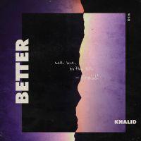 Cover Khalid - Better