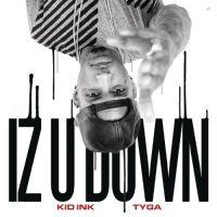 Cover Kid Ink / Tyga - Iz U Down