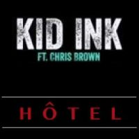 Cover Kid Ink feat. Chris Brown - Hotel