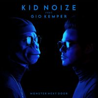 Cover Kid Noize feat. Gio Kemper - Monster Next Door