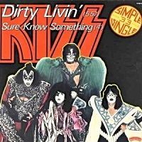 Cover KISS - Dirty Livin' / Sure Know Something